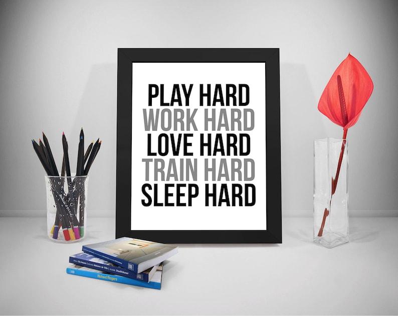 Play Hard Work Hard Love Hard Train Hard Sleep Hard Quote Etsy