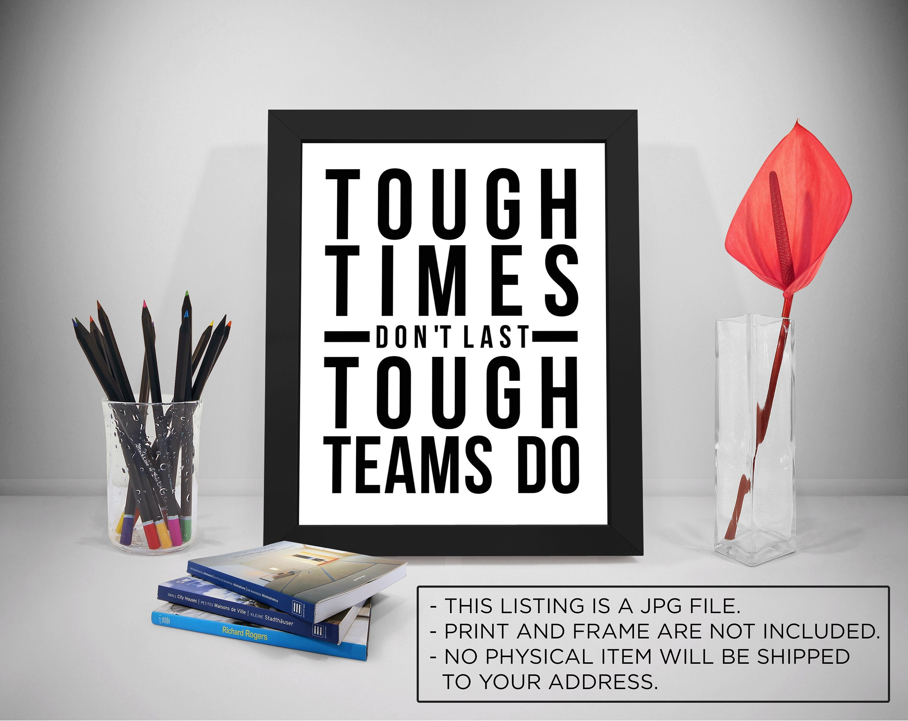 Tough Times Don't Last Team Work Quotes Tough Times | Etsy