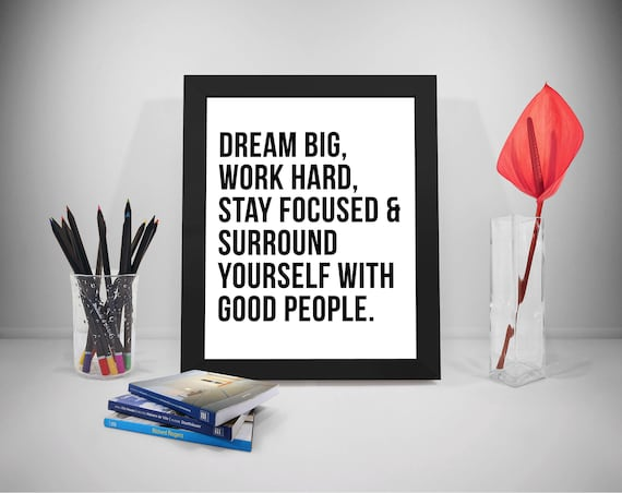 Dream Big Work Hard Surround Yourself With Good People Dream Etsy