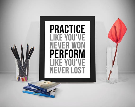 Practice Like Youve Never Won Practice Quote Perform Etsy