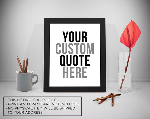 Custom Quotes Your Custom Quotes Inspirational Quotes Etsy