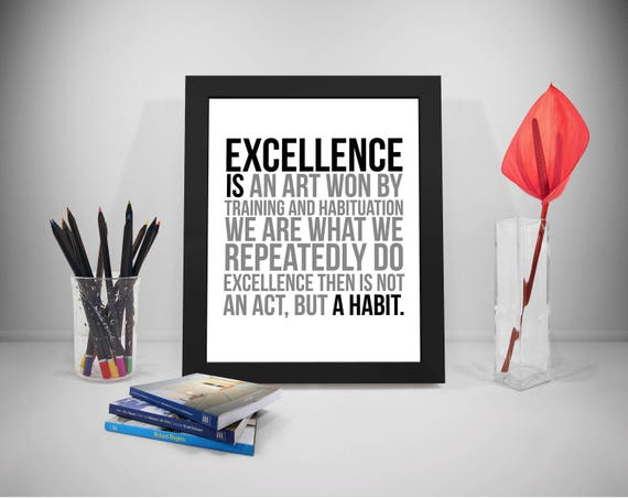 Excellence Is An Art, Excellence Quotes, Aristotle Excellence Quotes,  Office Prints, Business Poster, Excellence Print, Excellence Poster