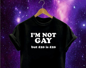 I'm Not Gay but 20 is 20 printed t-shirt funny homo LGBT gay lesbian