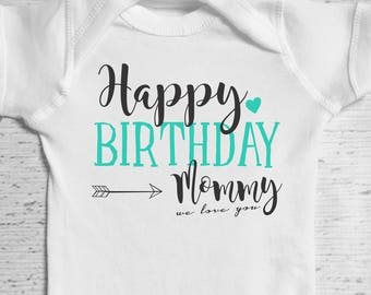 Happy Birthday Mommy Baby Bodysuit Newborn Clothes Moms Mom Shirt For Mommys Gift