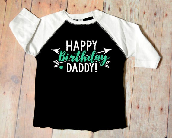 Happy Birthday Daddy Dad Gift Toddler Raglan