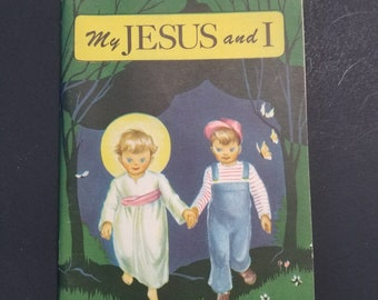 My Jesus and I  | First Edition 1949 | Vintage Catholic Children's Book |  Catholic Children | Complete with Devil Images