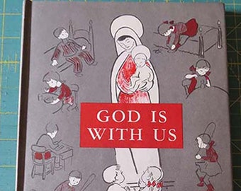 God is With Us | 1949 First Edition  |  Vintage Catholic Children's Book |  Catholic Children | Illustrations Virginia Broderick