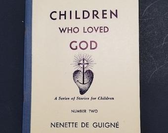 Children Who Loved God | Nenette De Guigne | 1935 First Edition | Vintage Catholic Children's Book | Catholic Books | Catholic Children