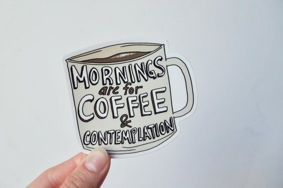 Stranger Things Stickers Mornings Are For Coffee And Contemplation Hopper Stranger Things Quote Waterproof Phone Laptop Sticker