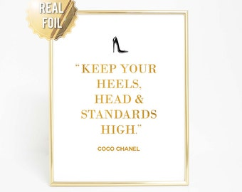 Coco Chanel Print Keep Your Heels, Head & Standards High Print - Gold Foil Print - Coco Chanel Quote - Fashionista Gold Foil Fashion Print