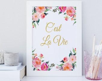 C'est la vie wall art, printable wall art, french printable art, Floral print, spring flowers wall art, gold foil typography print, download