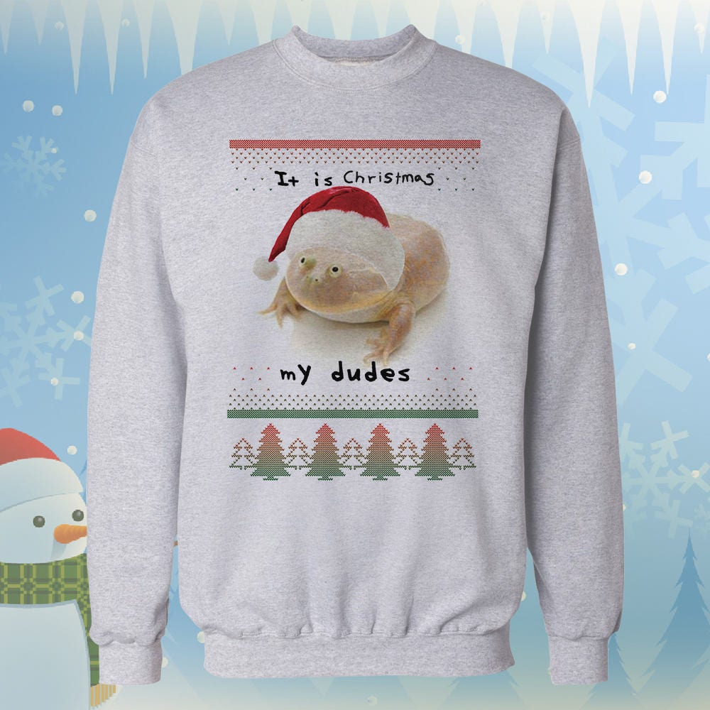 It is Christmas My Dudes Ugly Christmas Sweater Meme | Etsy