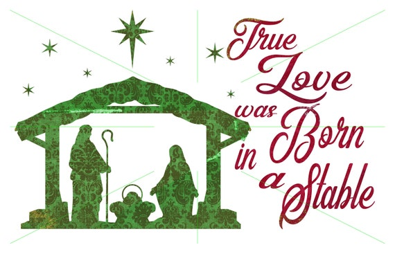 True Love Was Born In A Stable Christmas Sublimation Etsy