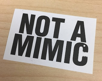 2 NOT A MIMIC vinyl stickers - DnD, Dungeons and Dragons, Pathfinder, RPG, gaming, games