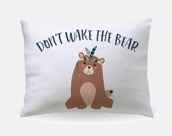 Don't Wake the Bear Pillow Case