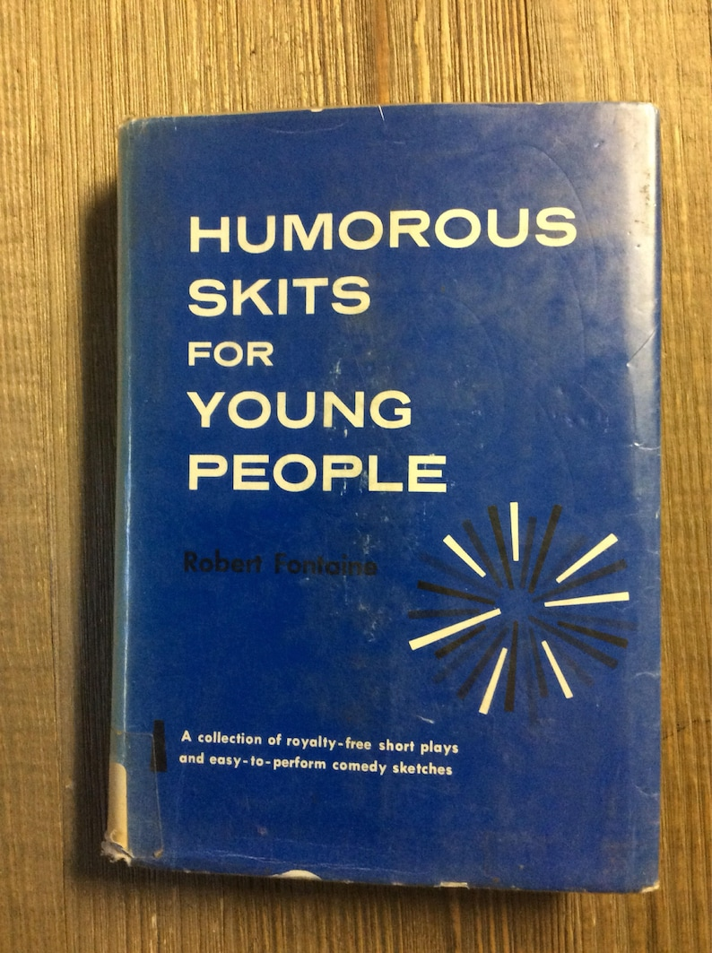 Short Skits for Theater - Humorous Skits for Young People - Robert Fontaine  - Comedy Skits - Theater for Teens