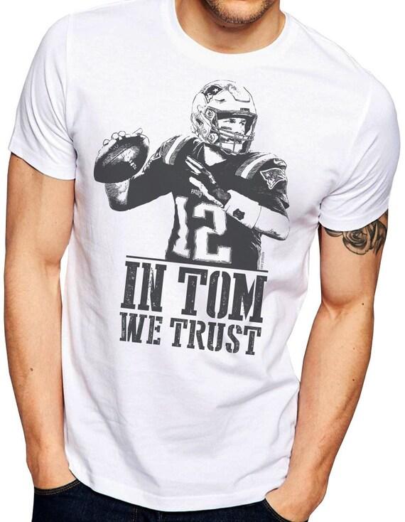 Patriots Shirt in Tom WE Trust Tom Brady Shirt New England  35e3cd953