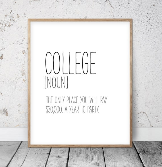 College Gifts Funny College Definition Print College Quotes Etsy