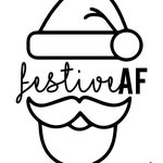 Festive AF SVG | Christmas Files | Santa | Cutting Machine svg | SVG Files | Glass and Shirt Quotes | jpg | eps