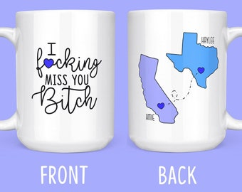 I Fucking Miss You Bitch - Long Distance Mug Friend - Moving States Mug For Friend - Long Distance Friendship - Moving Away Coffee Mug
