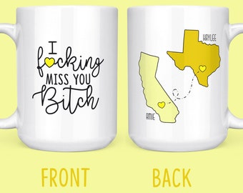 Moving Away Gift - I Fucking Miss You Bitch - Long Distance Best Friend Gift - Moving States Mug For Friend - Long Distance Friendship