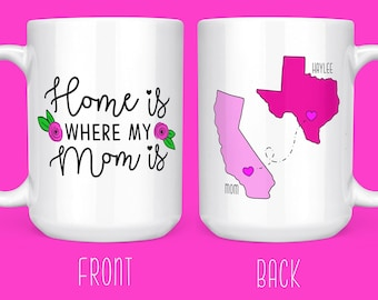 Home Is Where My Mom Is Mug - Long Distance Mug Mom - Moving States Mug for Mom - Long Distance Mom Daughter