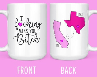 I Fucking Miss You Bitch - Moving Away Gift - Long Distance Best Friend Gift - Moving States Mug For Friend - Long Distance Friendship