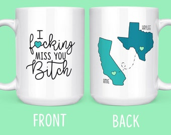 Long Distance Best Friend Gift - Moving States Mug For Friend- Moving Away Gift - Long Distance Friendship - I Fucking Miss You Bitch