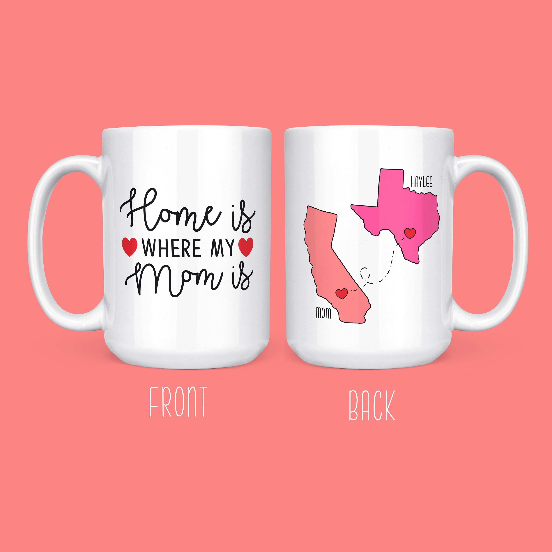 Home Is Where My Mom Is Mug Long Distance Mug Mom Moving Etsy