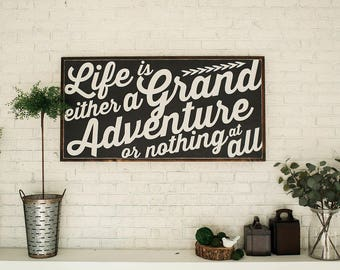 Life is a grand adventure   2'x4'   wooden sign   large wood sign   custom sign   framed sign   home decor
