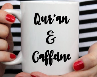Qur'an and Caffeine mug, eid gift wedding gift, bridal shower gift, engagement gift  ,tea lover,muslim mug coffee lover, islamic gift