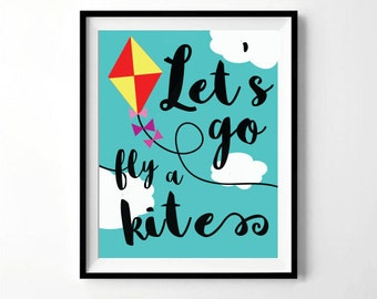 Let's Go Fly A Kite Print   Mary Poppins Print   Nursery, Children's Room Decor   Digital Download
