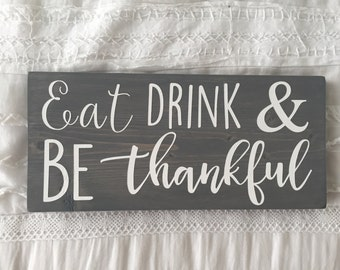 Eat Drink & Be Thankful, fall wood sign
