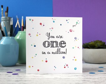 One in a million, thank you card, Best friend card, motivational card, blank card