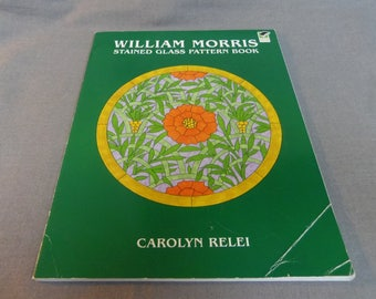Stained Glass Pattern Book, Designs by William Morris, by Carolyn Relei, Dover Pub. 1998, Color Choices for Glass are Left Up to You