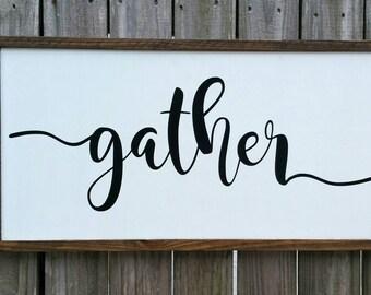 Gather Wood Sign - Farmhouse Sign - Home Decor Sign
