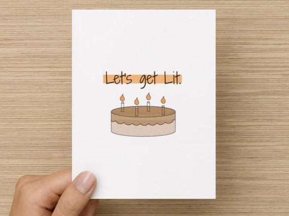 Greeting Card Lets Get Lit Happy Birthday Card Tumblr Etsy