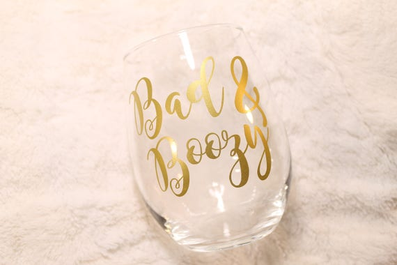 Bad and Boozy - Bad and Boujee - Best Friend Gift - Rap Lyrics - Stemless  wine glass - Funny Wine Glass