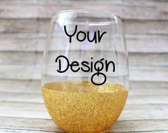 Glitter Wine Glass - Stemless Wine Glass - Custom Wine Glasses - Personalized Wine Glass - Design your Own Wine Glass