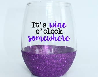 Glitter Wine Glass - It's Wine O'clock Somewhere - Stemless Wine Glass - Cute Wine Glass - Funny Wine Glass - Birthday Gift Idea