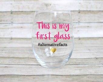 Alternative Facts Wine Glass - Stemless wine glass - Funny Wine Glass - Custom Wine Glass - Political Wine Glass - Liberal Wine Glass