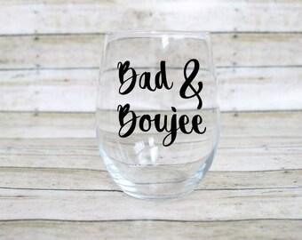 Bad and Boujee - Migos - Stemless wine glass - Funny Wine Glass - Custom Wine Glass - Free Personalization