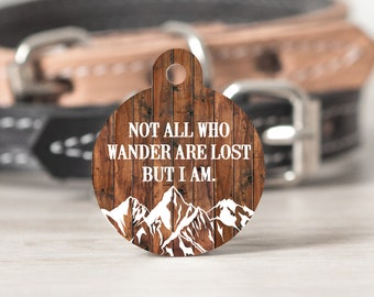 Not All Who Wander Are Lost Dog Tag for Dogs, Pet Id Tag for Dogs, Mountain Dog Tag, Outdoors Dog Tag, Outdoor Pet Tag, Dog Tag for Collar