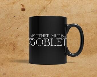 My other mug is a Goblet, Black Mug