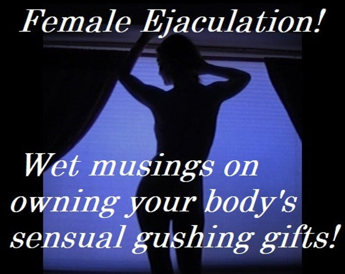Mature: Squirting, Gushing, Female Ejaculation, Sex, Orgasm, Fetish, Kinky, Sexual Health, Women's Bodies, Women's Sexuality, Sexuality,