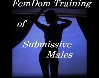 """Mature: """"FemDom Training of Submissive Males"""" BDSM, Book Download, Spanking, Caning, Domination, Face Sitting, Submission, Mistress, Fetish"""
