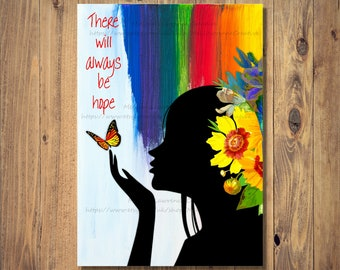 There Will Always Be Hope Digital Print Instant Download, Unframed Print, Positive Quote Print, Rainbow Art, Rainbow Gift, Silhouette Print