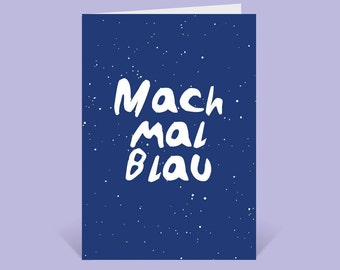 Greeting card, Birthday Cards, Sometimes blue, Motivation, Good Improvement, Easter, recovery, Typography, minmalistic, Simplifying, So Cards,