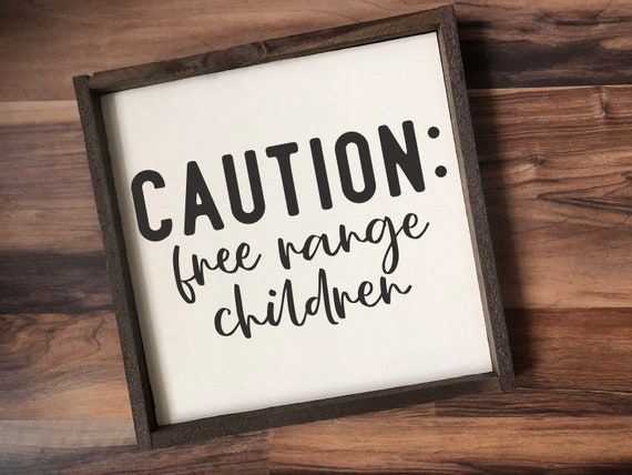 Caution free range children, framed wood signs, wooden signs, farmhouse  wall decor, farmhouse decor, funny signs, funny home decor