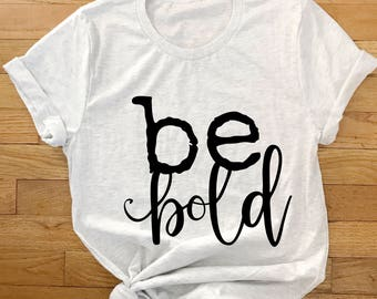 be bold | jersey tee